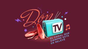 El Don Tv, el canal que siempre está en relevé, 2014.